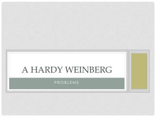 A Hardy  Weinberg
