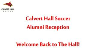 Calvert Hall Soccer  Alumni Reception Welcome Back to The Hall!