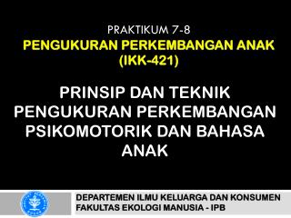 PRAKTIKUM 7-8 PENGUKURAN PERKEMBANGAN ANAK (IKK-421)