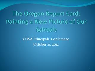 The Oregon Report Card:  Painting a New Picture of Our Schools