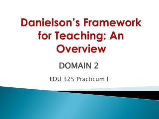 Danielson's Framework for Teaching: An Overview