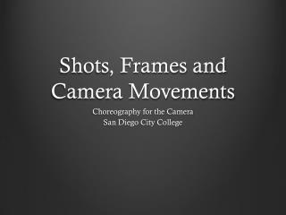 Shots, Frames and Camera Movements