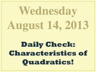 Wednesday August  14,  2013