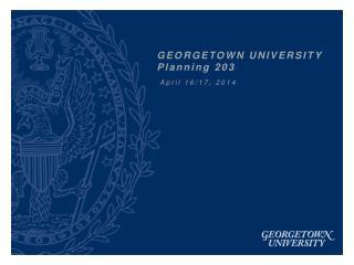GEORGETOWN UNIVERSITY  Planning 203