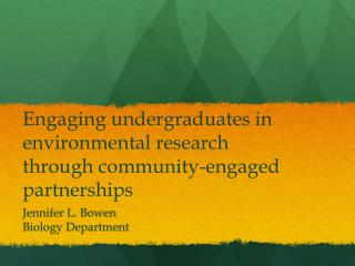 Engaging undergraduates in environmental research through community-engaged  partnerships