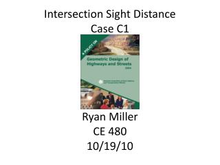 Intersection Sight Distance Case C1 Ryan Miller CE 480 10/19/10