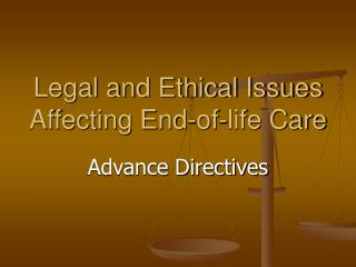 Legal and Ethical Issues Affecting End-of-life Care