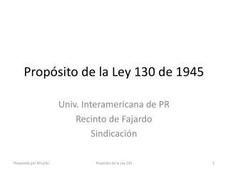 Propósito  de la Ley 130 de 1945