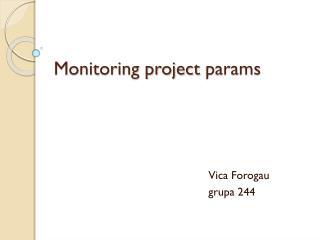 Monitoring project  params
