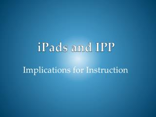 iPads  and IPP