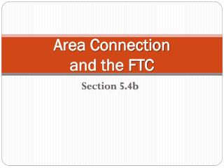 Area Connection and the FTC