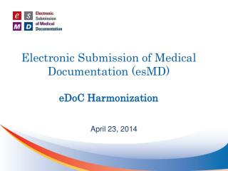 Electronic Submission of Medical Documentation (esMD) eDoC Harmonization