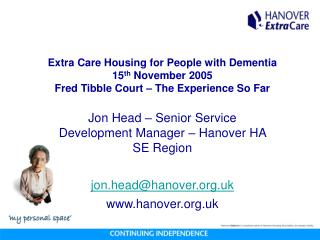 Extra Care Housing for People with Dementia  15th November 2005 Fred Tibble Court   The Experience So Far