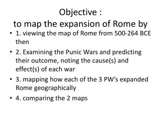 Objective : to map the expansion of Rome by