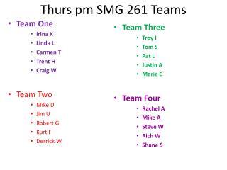 Thurs pm SMG 261 Teams