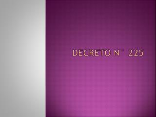DECRETO N° 225