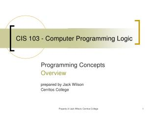 CIS 103 - Computer Programming Logic
