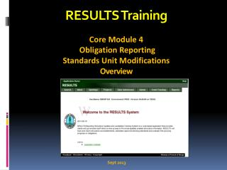 RESULTS Training Core Module 4  Obligation Reporting   Standards Unit Modifications Overview