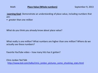 Learning Goal : Demonstrate  an understanding of place value , including  numbers that are:
