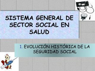 SISTEMA GENERAL DE SECTOR SOCIAL EN SALUD