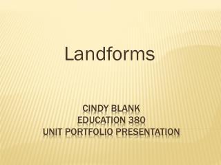 Cindy Blank education  380 unit portfolio presentation