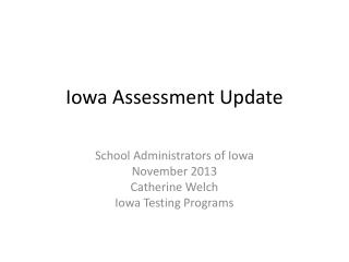 Iowa Assessment Update