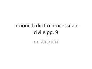 Lezioni di diritto processuale civile pp.  9