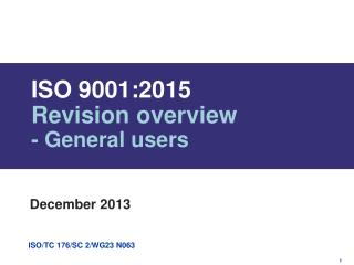 ISO 9001:2015  Revision overview - General  u sers