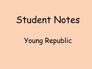 Student Notes Young Republic