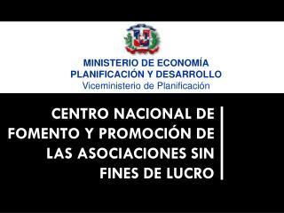 CENTRO NACIONAL DE FOMENTO Y PROMOCIÓN DE LAS ASOCIACIONES SIN FINES DE LUCRO