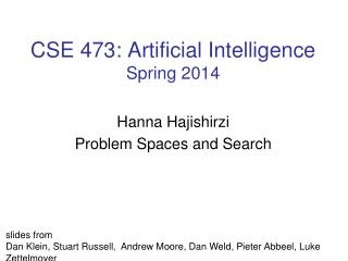 CSE 473: Artificial Intelligence Spring 2014