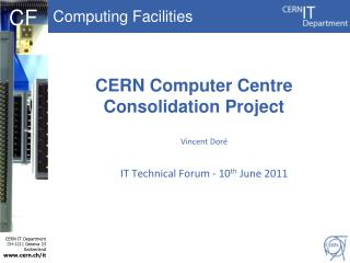 CERN Computer Centre  Consolidation Project