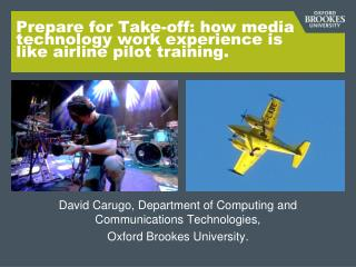 Prepare for Take-off: how media technology work experience is like airline pilot training.