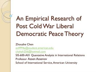 An Empirical Research of Post Cold War Liberal Democratic Peace Theory