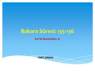 Bakara Sûresi:  135-136