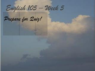 English 105 � Week 5