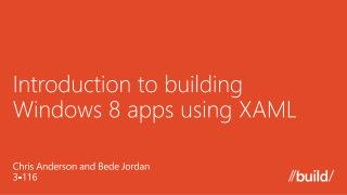 Introduction to building Windows 8 apps using XAML