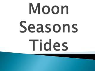 Moon Seasons Tides