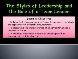 The Styles of Leadership and  t he Role of  a  Team Leader