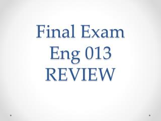 Final Exam Eng  013  REVIEW