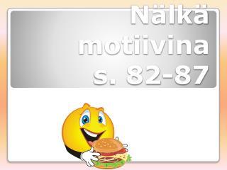 Nälkä motiivina s. 82-87