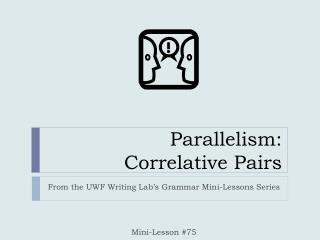 Parallelism:  Correlative Pairs