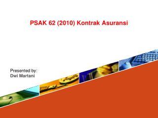 PSAK 62 (2010)  Kontrak Asuransi
