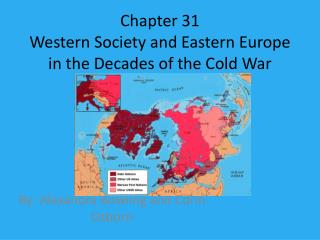 Chapter 31  Western Society and Eastern Europe in the Decades of the Cold War