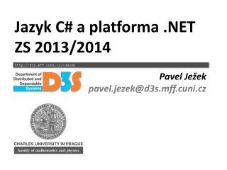Jazyk C # a  platforma  .NET ZS 2013/2014