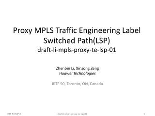 Proxy MPLS Traffic Engineering Label Switched Path(LSP) draft-li-mpls-proxy-te-lsp-01