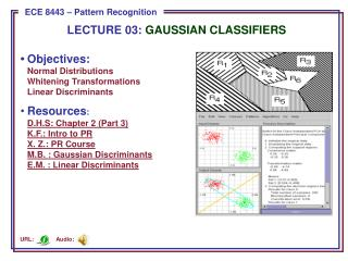LECTURE  03:  GAUSSIAN CLASSIFIERS