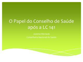 O Papel do Conselho de Saúde após a LC 141