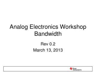 Analog Electronics Workshop Bandwidth