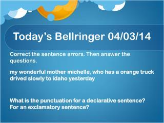 Today's  Bellringer 04/03/ 14